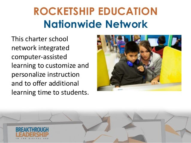 """ROCKETSHIP EDUCATION Making Technology Work • Employed a """"blended"""" model of classroom learning. • Featured computer-assist..."""