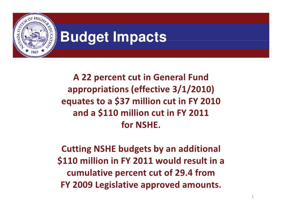 Budget Impacts    A22percentcutinGeneralFund  appropriations(effective3/1/2010) equatestoa$37millioncutin...