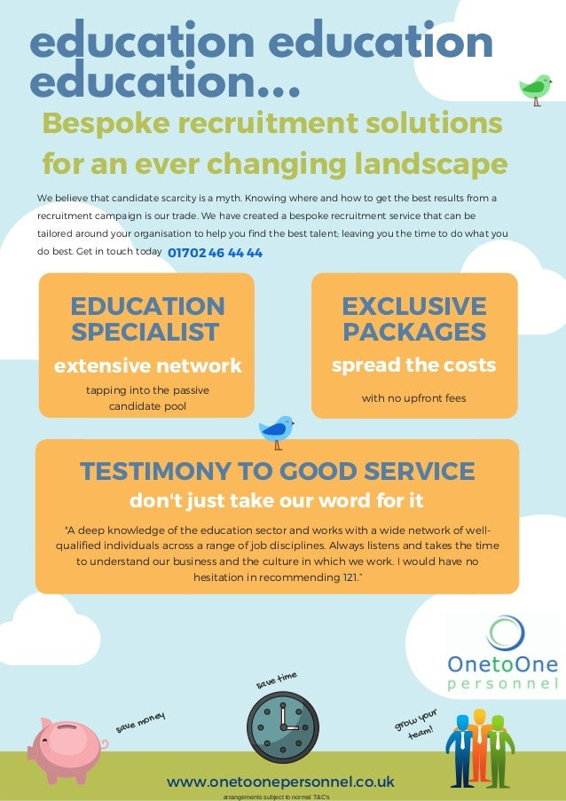 education education education... Bespoke recruitment solutions for an ever changing landscape We believe that candidate sc...