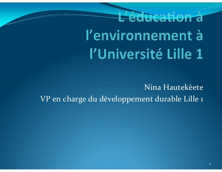 Nina HautekèeteVP en charge du développement durable Lille 1                                                1