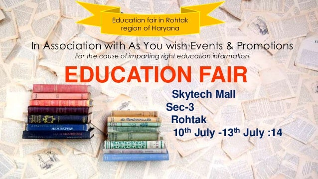 Education fair in Rohtak region of Haryana In Association with As You wish Events & Promotions For the cause of imparting ...