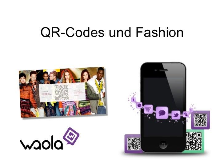 QR-Codes und Fashion     Wir sind die Guten!