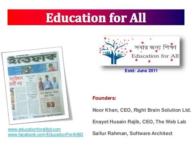 Founders: Noor Khan, CEO, Right Brain Solution Ltd. Enayet Husain Rajib, CEO, The Web Lab Saifur Rahman, Software Architec...
