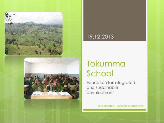 19.12.2013  Tokumma School Education for integrated and sustainable development 1  Link Ethiopia - Support in Education