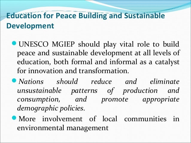 curriculum on sustainable development and peace Need for global curriculum on sustainable development goals (sdgs)  krishnaswamy  the bold and transformative 2030 agenda for sustainable  development was officially launched on  peace and justice are the ultimate end  of all 17.