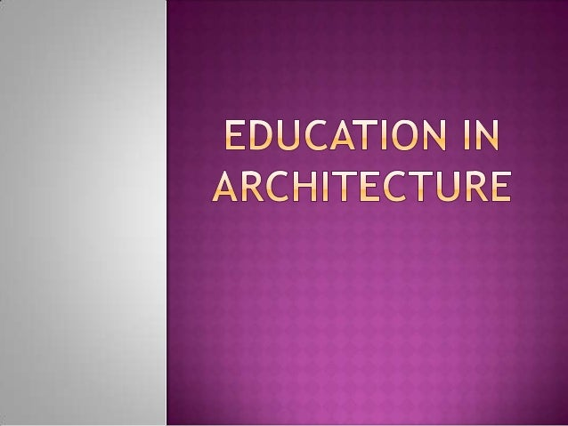  We define Architecture – As Mother of all Arts. Art cannot really be separated from the most practical consideration. Ar...