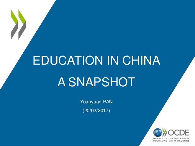 EDUCATION IN CHINA A SNAPSHOT Yuanyuan PAN (20/02/2017)