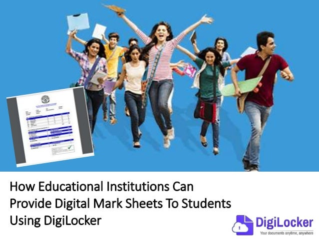 How Educational Institutions Can Provide Digital Mark Sheets To Students Using DigiLocker
