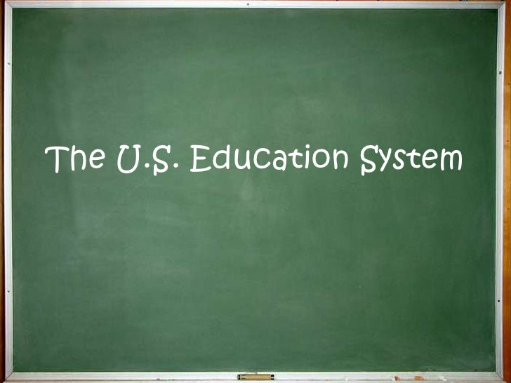 The U.S. Education System<br />