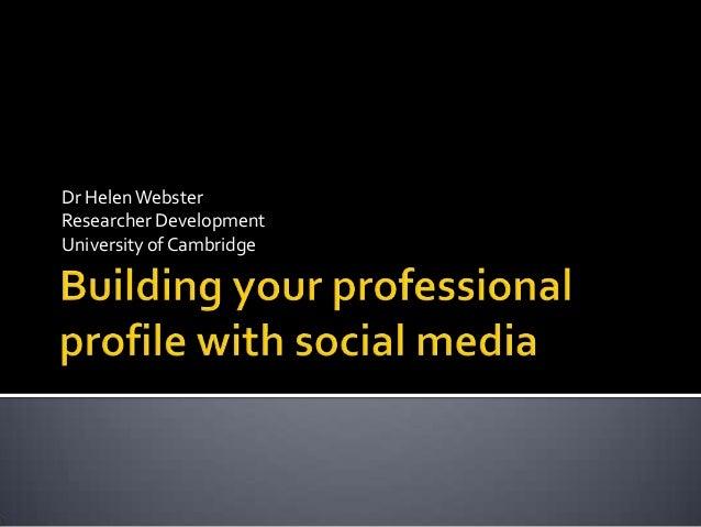 Dr HelenWebsterResearcher DevelopmentUniversity of Cambridge