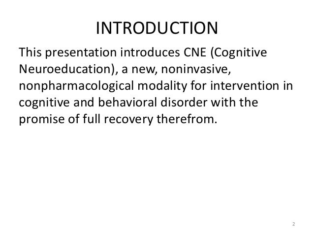 Education, Learning and the Mind: Cognitive Neuroeducation (CNE) Slide 2