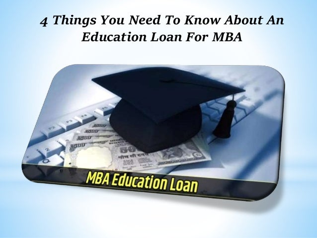 4 Things You Need To Know About An Education Loan For MBA