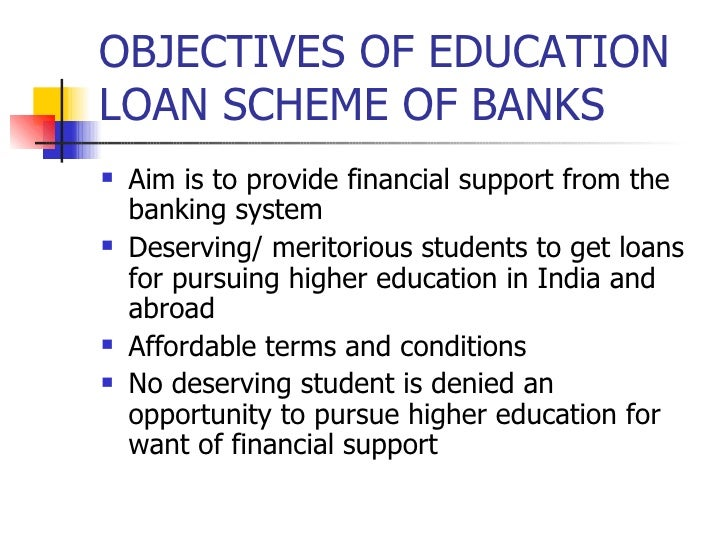 aims and objectives of education loan