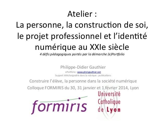 Atelier  :   La  personne,  la  construc2on  de  soi,   le  projet  professionnel  et  l'iden2té ...