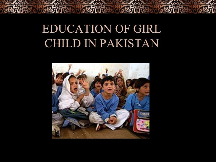 EDUCATION OF GIRL CHILD IN PAKISTAN