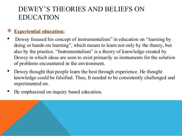 essay on john dewey educational philosophy 20 e&c/education & culture 26 (2) (2010): 20-35 john dewey on history education and the historical method thomas d fallace abstract th is essay constructs a.