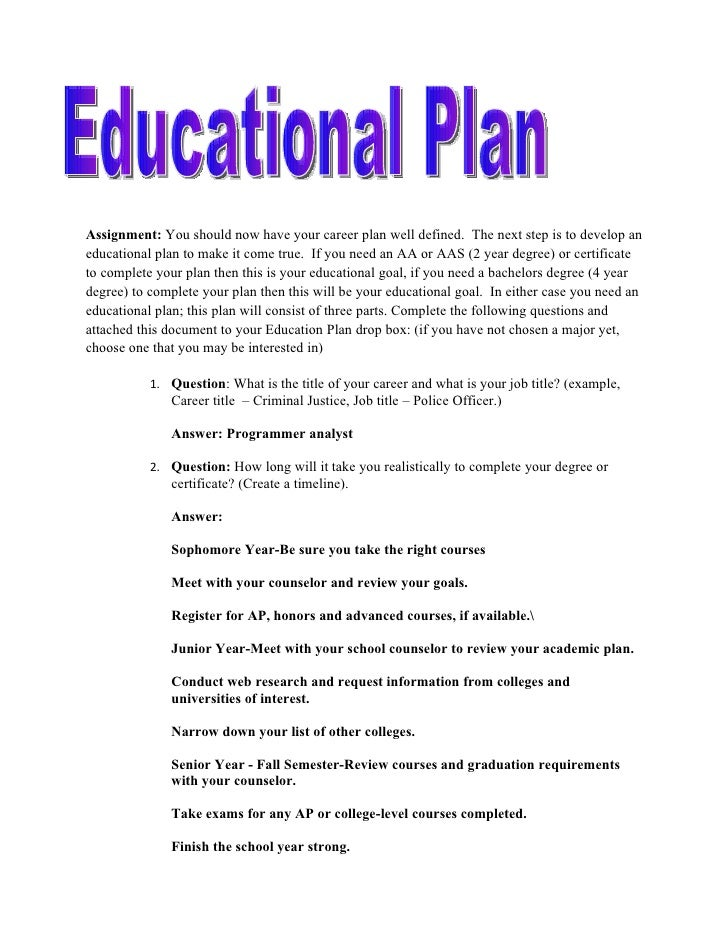 Assignment: You should now have your career plan well defined. The next step is to develop aneducational plan to make it c...