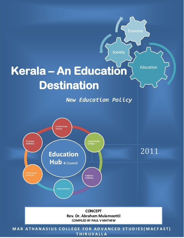 2011  Kerala – An Education Destination  New Education Policy  MAR ATHANASIUS COLLEGE FOR ADVANCED STUDIES(MACFAST) THIRUV...