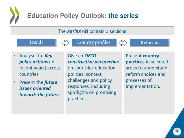 Education Policy Outlook: the series                    The series will contain 3 sections:       Trends                Co...