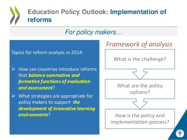 Education Policy Outlook: Implementation of       reforms                         For policy makers…                      ...