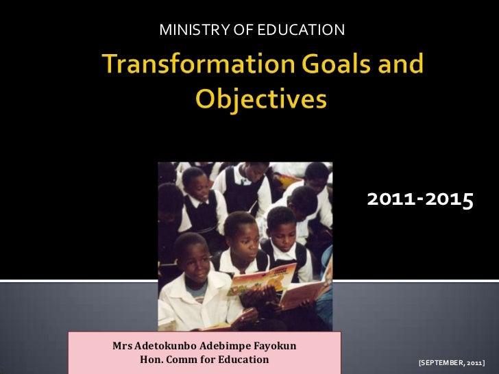 MINISTRY OF EDUCATION                                  2011-2015Mrs Adetokunbo Adebimpe Fayokun     Hon. Comm for Educatio...