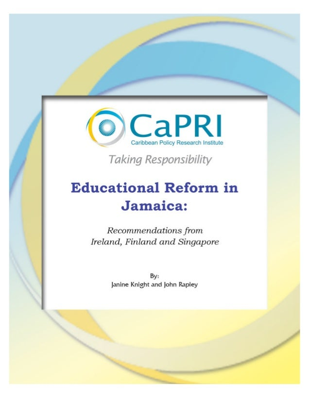 Educational Reform in Jamaica:    Recommendations from Ireland, Finland and Singapore1