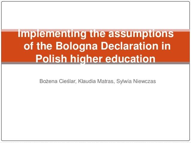 Implementing the assumptions of the Bologna Declaration in    Polish higher education    Bożena Cieślar, Klaudia Matras, S...