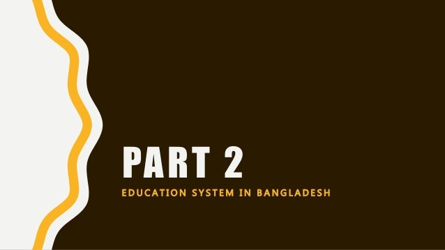 the higher education sector in bangladesh Addressing quality challenges in the private university sector in bangladesh: from policy formulation to institutional implementation this article explores challenges and opportunities for higher education quality among private universities in bangladesh by presenting a vertical case study that explores.