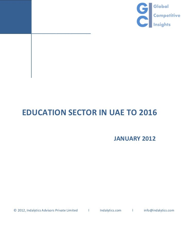 EDUCATION SECTOR IN UAE TO 2016                                                           JANUARY 2012© 2012, Indalytics A...