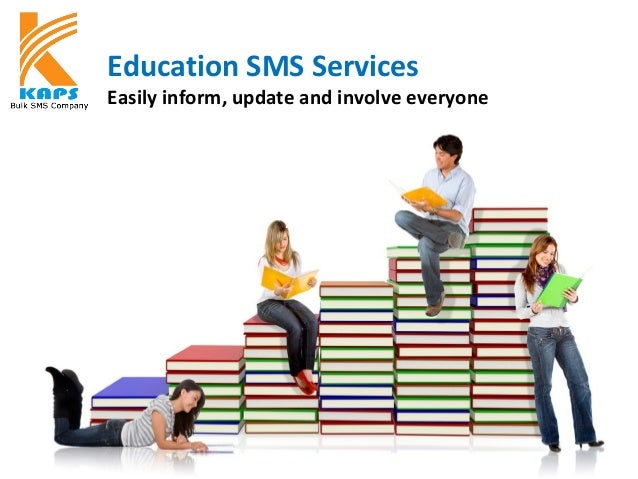 Education SMS Services Easily inform, update and involve everyone KAPSYSTEM