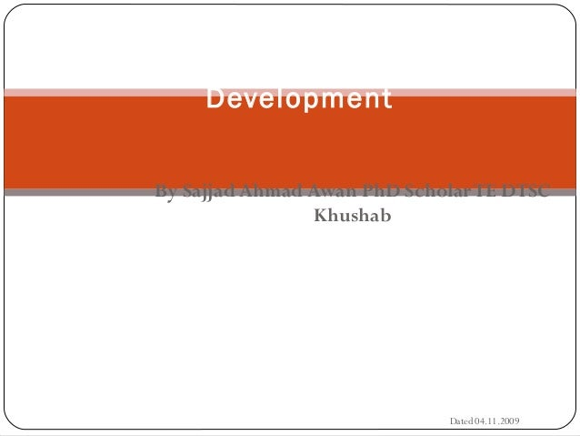 Education, Social Structure and Development By Sajjad Ahmad Awan PhD Scholar TE DTSC Khushab  Dated 04.11.2009