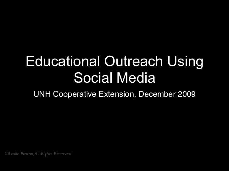Educational Outreach Using                 Social Media              UNH Cooperative Extension, December 2009©Leslie Posto...