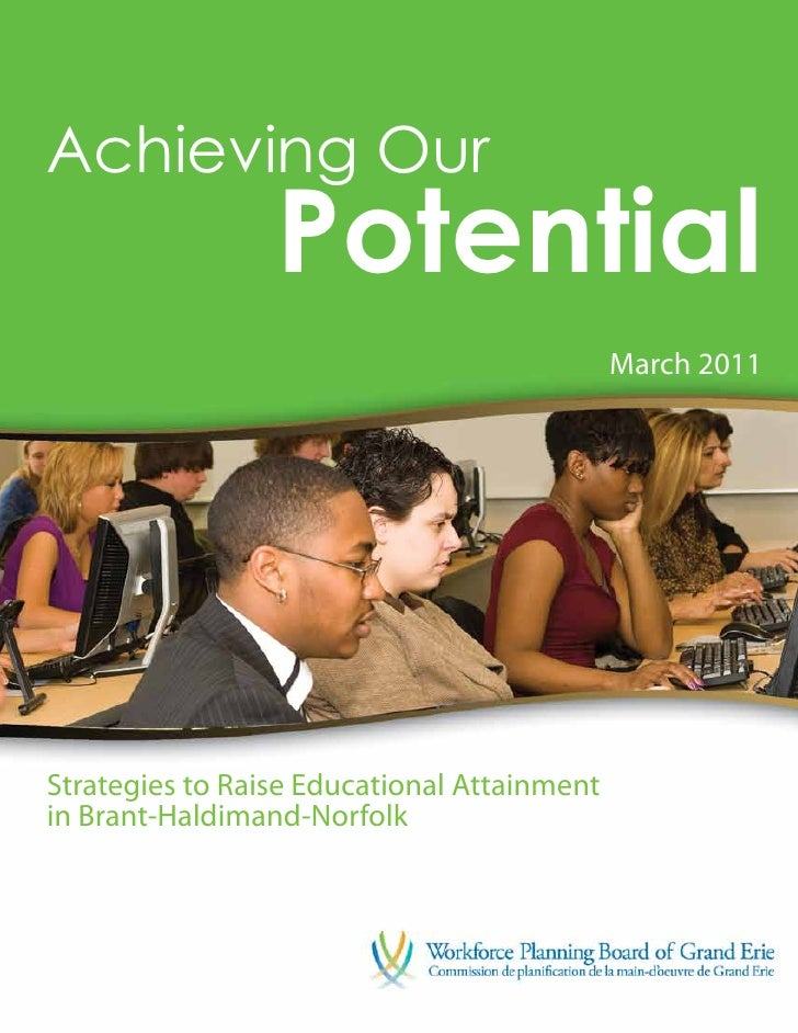 Achieving Our                 Potential                                             March 2011Strategies to Raise Educatio...