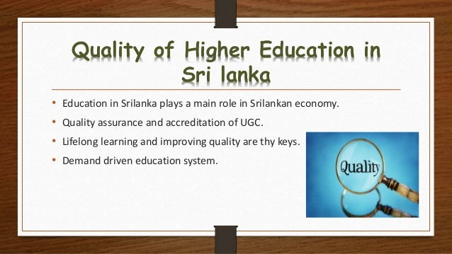 improve education system in sri lanka education essay Sri lanka - agriculture  sri lanka is famous for its high quality black tea,  there is a chance for world rubber prices to improve.