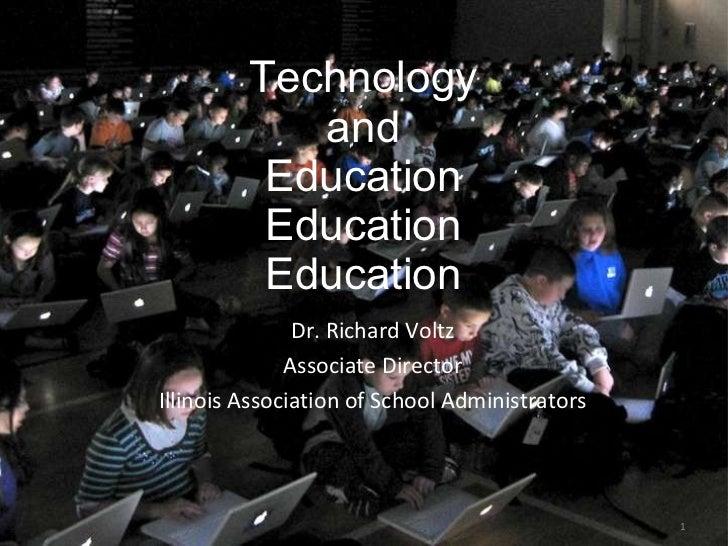 Technology and Education Education Education <ul><li>Dr. Richard Voltz </li></ul><ul><li>Associate Director </li></ul><ul>...