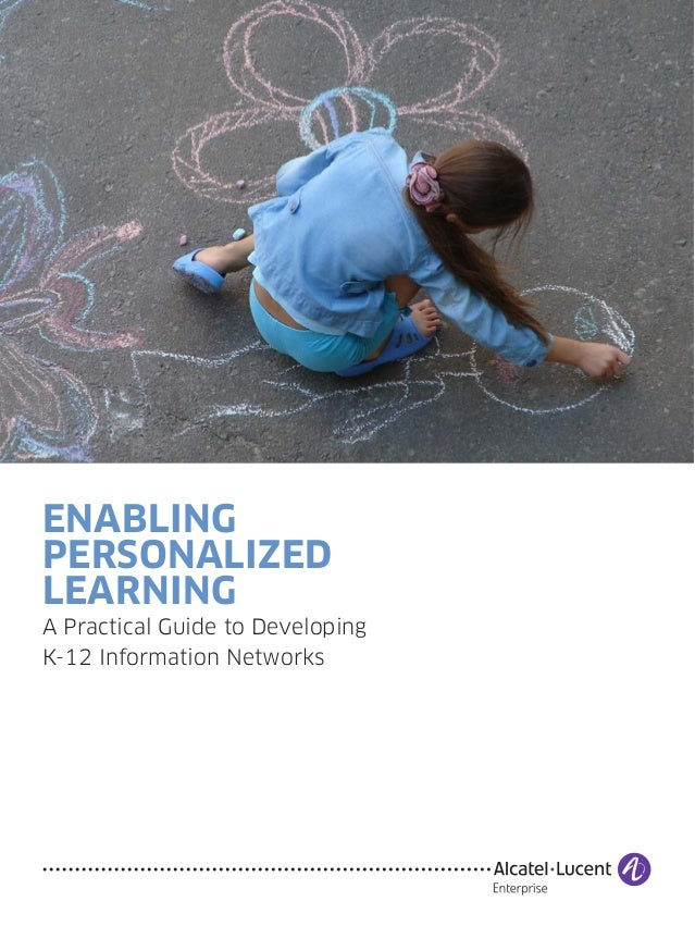 ENABLING PERSONALIZED LEARNING A Practical Guide to Developing K-12 Information Networks