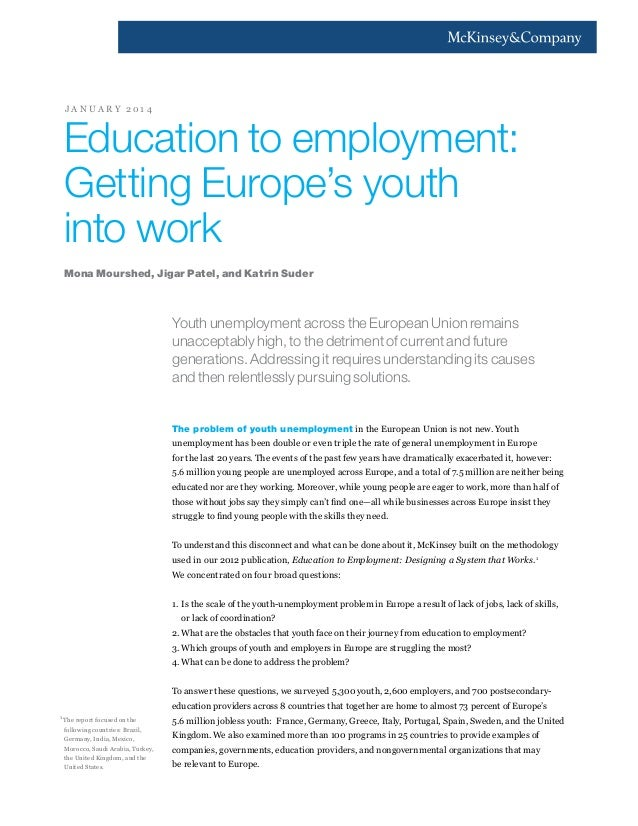 JA NUARY 2014  Education to employment: Getting Europe's youth into work Mona Mourshed, Jigar Patel, and Katrin Suder  You...