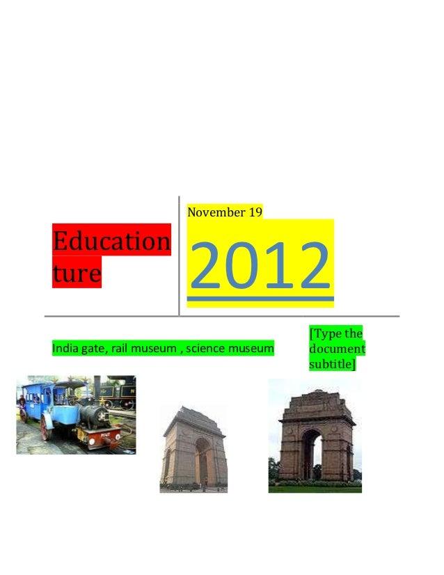 November 19Educationture                    2012                                           [Type theIndia gate, rail museu...