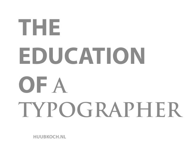 THE EDUCATION OF A TYPOGRAPHER HUUBKOCH.NL