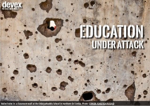 Education underattack Bullet holes in a classroom wall at the Udaiyarkaddu School in northern Sri Lanka. Photo: Conor Ashl...