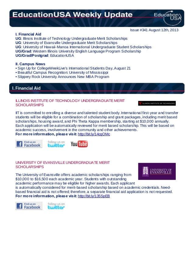 Issue #341 August 12th, 2013 I. Financial Aid UG: Illinois Institute of Technology Undergraduate Merit Scholarships UG: Un...