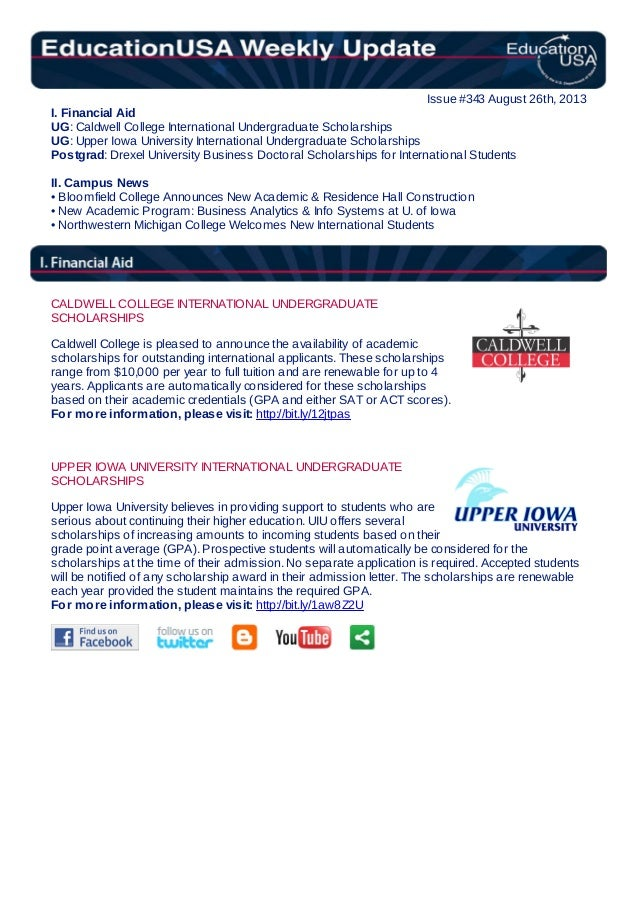 Issue #343 August 26th, 2013 I. Financial Aid UG: Caldwell College International Undergraduate Scholarships UG: Upper Iowa...