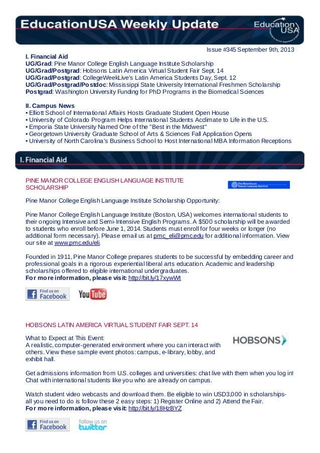 Issue #345 September 9th, 2013 I. Financial Aid UG/Grad: Pine Manor College English Language Institute Scholarship UG/Grad...