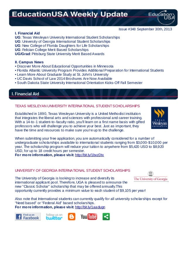 Issue #348 September 30th, 2013 I. Financial Aid UG: Texas Wesleyan University International Student Scholarships UG: Univ...