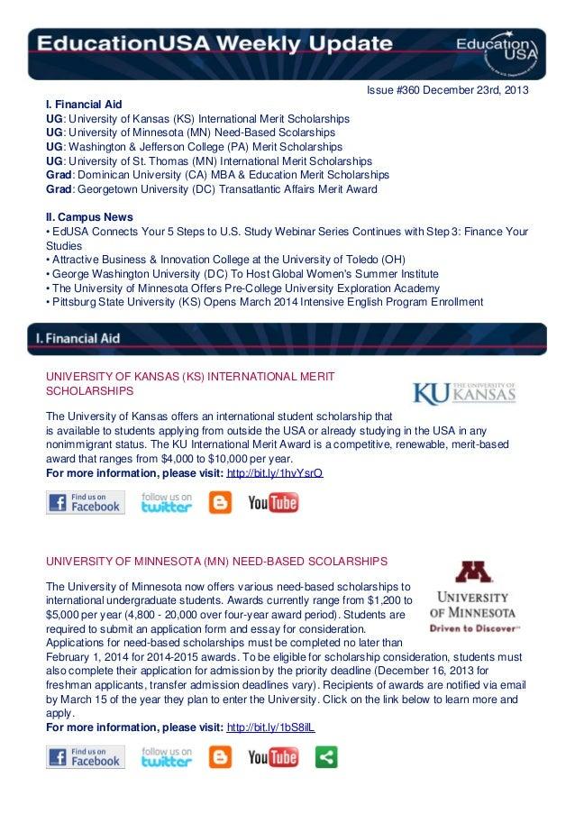 Issue #360 December 23rd, 2013 I. Financial Aid UG: University of Kansas (KS) International Merit Scholarships UG: Univers...