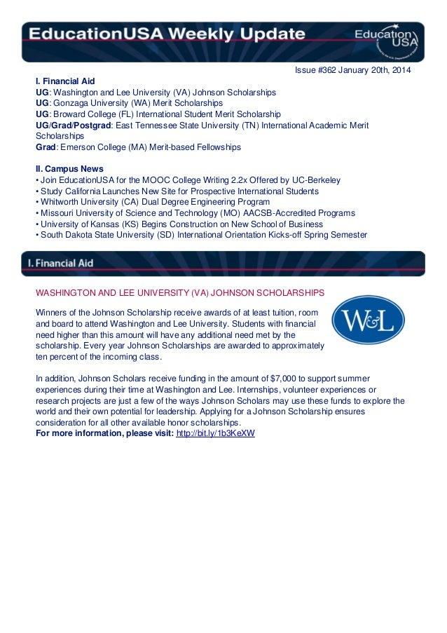 Issue #362 January 20th, 2014 I. Financial Aid UG: Washington and Lee University (VA) Johnson Scholarships UG: Gonzaga Uni...