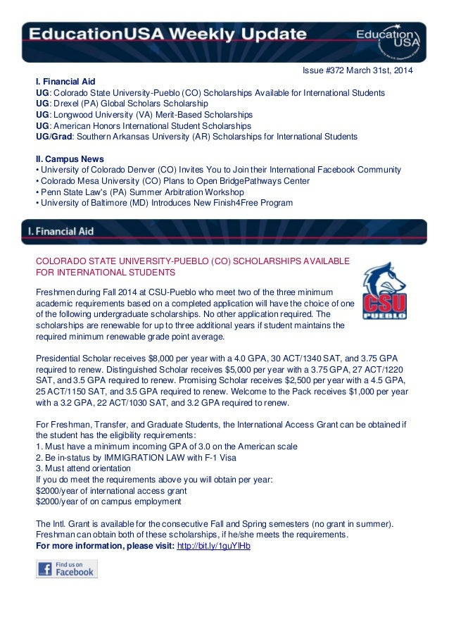 Issue #372 March 31st, 2014 I. Financial Aid UG: Colorado State University-Pueblo (CO) Scholarships Available for Internat...