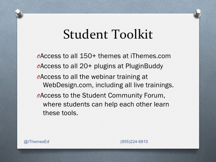 Student Toolkit                         OAccess to all 150+ themes at iThemes.com     OAccess to all 20+ plugins a...