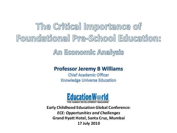 The Critical Importance of Foundational Pre-School Education:<br />An Economic Analysis<br />Professor Jeremy B Williams<b...