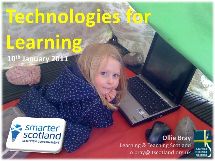 Technologies	  for	  Learning	  10th	  January	  2011	                                                        Ollie	  Bray...